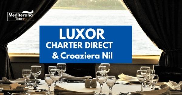 Rezervari Croaziera pe Nil si charter Luxor 2021